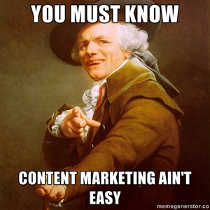 content marketing aint easy