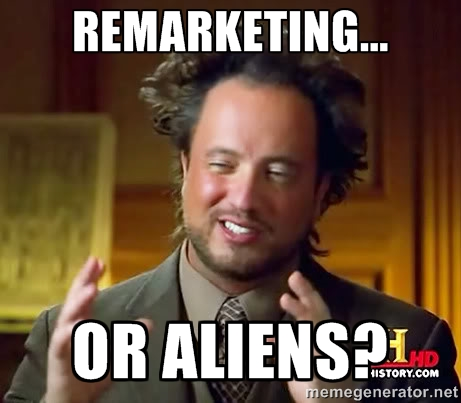 Remarketing or Aliens?