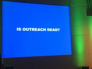 Live from SearchLove: Is Outreach Dead?