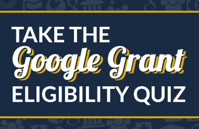 Quiz: Is your nonprofit eligible for a Google Grant